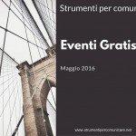Eventi gratis. Maggio 2016