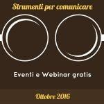 Eventi e Webinar gratis. Ottobre 2016