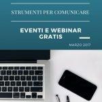 Eventi e webinar gratis. Marzo 2017