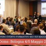 SEOcms 2017. Bologna. 4-5 maggio. 18 relatori. Workshop. Streaming video. Coupon sconto