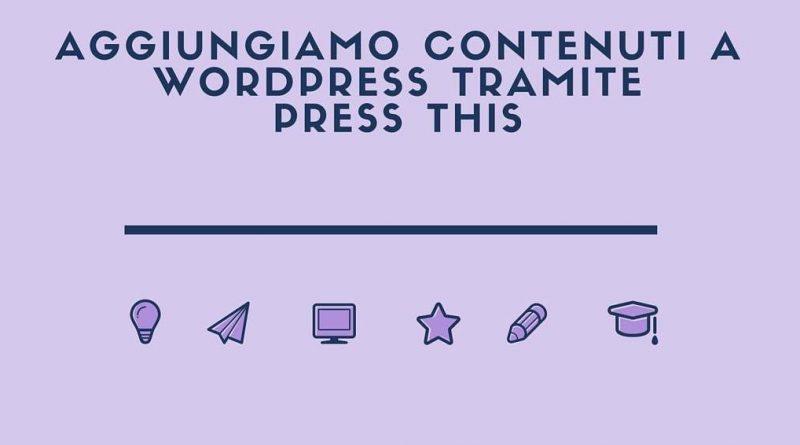 Aggiungiamo-contenuti-a-Wordpress-tramite-il-bookmarklet-Press-This-1024x768