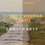 Eventi e Webinar gratis. Luglio 2017