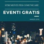 Eventi gratis. Marzo 2016