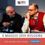 Andiamo a Bologna per il SEOcms. 6 maggio 2016. 17 esperti relatori, due sale, streaming video
