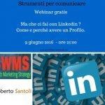 Webinar gratis- Ma che ci fai con Linkedin ? Come e perché avere un Profilo – 9 giugno 2016 – ore 21