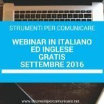 Webinar in italiano ed inglese. Gratis. Settembre 2016