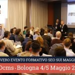 SEOcms 2017. Bologna. 4-5 maggio. 18 relatori. Workshop. Streaming video. Coupon sconto
