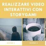 Realizzare video interattivi con Storygami