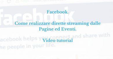 Facebook. Come fare Live dalle Pagine ed Eventi. Video tutorial