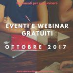 Eventi e Webinar gratuiti. Ottobre 2017
