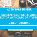 Activepresenter. Screen recorder e video editor avanzato gratuito. Video tutorial