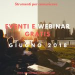 Eventi e Webinar gratis. Giugno 2018