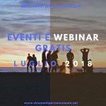 Eventi e Webinar gratis. Luglio 2018