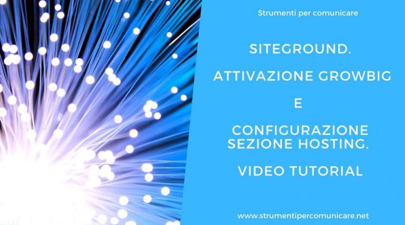 siteground-attivazione-growbig-sezione-hosting-strumenti-per-comunicare-net-